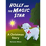 Holly and the Magic Star - A Christmas Story Picture Book for Children (Holly's Adventures)