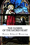 img - for The Glories of the Sacred Heart book / textbook / text book