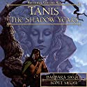 Tanis: The Shadow Years: Dragonlance: Preludes, Book 6 Audiobook by Barbara Siegel, Scott Siegel Narrated by Paul Boehmer