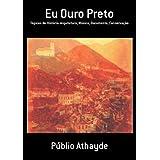 Eu Ouro Preto: Tópicos de História: Arquitetura, Música, Documento, Conservação