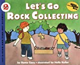 Let's Go Rock Collecting (Let'S-Read-And-Find-Out Science. Stage 2) (0064451704) by Gans, Roma