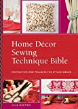 Home Decor Sewing Technique Bible