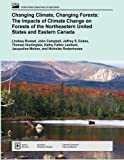 img - for Changing Climate, Changing Forests: The Impacts of Climate Change on Forests of the Northeastern United States and Eastern Canada book / textbook / text book