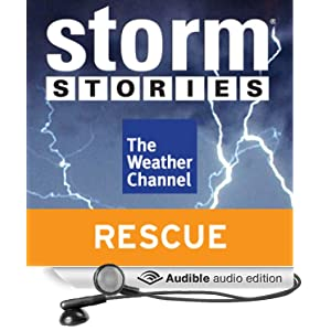 Storm Stories: Three Months Adrift The Weather Channel and Jim Cantore