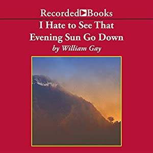 I Hate To See That Evening Sun Go Down Audiobook
