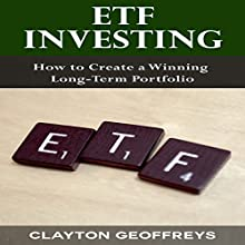 ETF Investing: How to Create a Winning Long-Term Portfolio: Financial Independence Books (       UNABRIDGED) by Clayton Geoffreys Narrated by Michelle Murillo