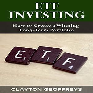 ETF Investing: How to Create a Winning Long-Term Portfolio Audiobook