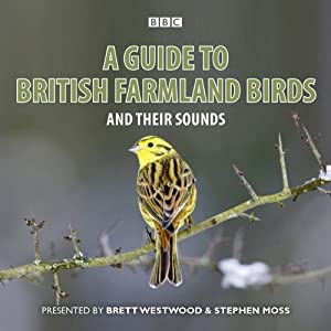 A Guide to British Farmland Birds | [Brett Westwood, Stephen Moss]