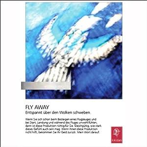 Fly away. Entspannt über den Wolken schweben Hörbuch
