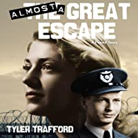 Almost a Great Escape (       UNABRIDGED) by Tyler Trafford Narrated by Mike Vendetti