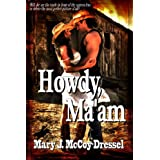 Howdy, Ma'am (The Bull Rider Series Book 1) ~ Mary J. McCoy-Dressel