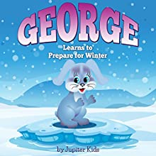 George Learns to Prepare for Winter (       UNABRIDGED) by Jupiter Kids Narrated by Patty Souza