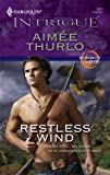 Restless Wind (Harlequin Intrigue Series #1011:  Brotherhood of Warriors) (0373692781) by Thurlo, Aimee