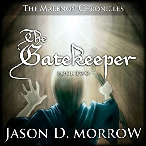 The Gatekeeper: The Marenon Chronicles, Book 2 | [Jason D. Morrow]