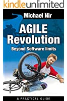Agile Project Management: Agile Revolution, Beyond Software limits: A practical guide to implementing Agile outside software development (Agile Business Leadership Book 4) (English Edition)