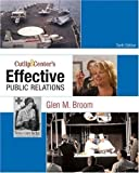img - for Cutlip and Center's Effective Public Relations (10th Edition) 10th (tenth) Edition by Broom, Glen M. published by Prentice Hall (2008) Paperback book / textbook / text book