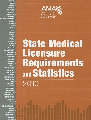 State Medical Licensure Requirements and Statistics 2010