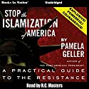 Stop the Islamization of America Audiobook by Pamela Geller Narrated by R. C. Masters