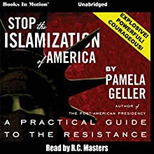 Stop the Islamization of America (       UNABRIDGED) by Pamela Geller Narrated by R. C. Masters