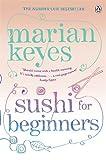 Sushi for Beginners Marian Keyes