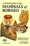 A Field Guide to the Mammals of Borneo