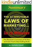 The 22 Immutable Laws of Marketing... In 15 Minutes - The Marketers's Summary of Al Ries and Jack Trout's Best Selling Book