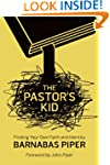 The Pastor's Kid: Finding Your Own Fa...