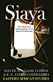 img - for Siaya: The Historical Anthropology of an African Landscape (Eastern African Studies) book / textbook / text book