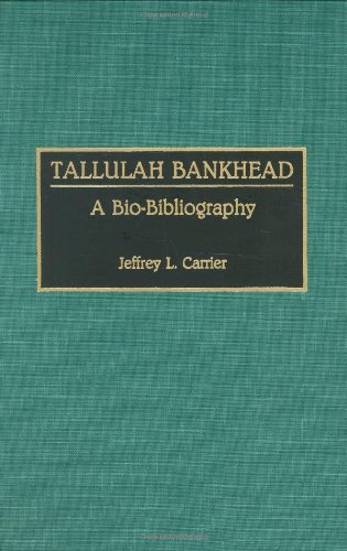 tallulah-bankhead-a-bio-bibliography-bio-bibliographies-in-the-performing-arts