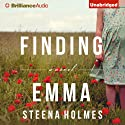 Finding Emma Audiobook by Steena Holmes Narrated by Natalie Ross