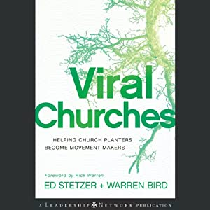 Viral Churches: Helping Church Planters Become Movement Makers: Jossey-Bass Leadership Network Series | [Ed Stetzer, Warren Bird]
