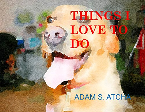 things-i-love-to-do-things-i-love-to-do-its-a-dads-thing-book-1-english-edition