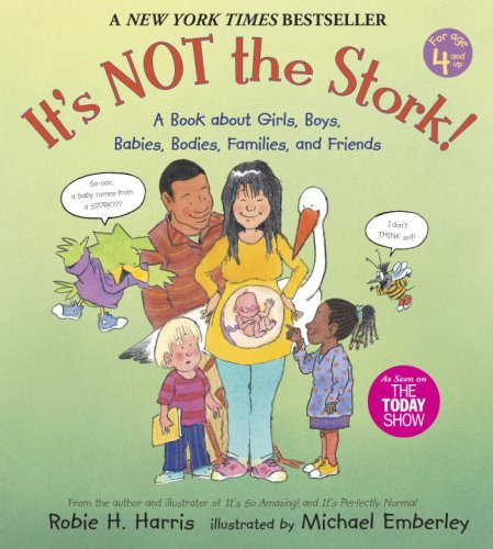 It's Not the Stork: A Book About Girls, Boys, Babies, Bodies, Families and Friends (The Family Library)