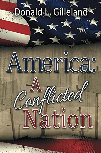 America: A Conflicted Nation by Donald Gilleland
