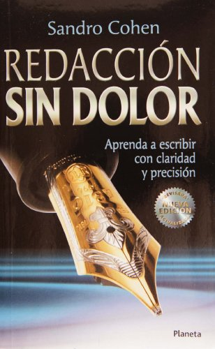 Redaccion sin dolor. Nueva edicioin / Writing Without Pain (Spanish Edition)
