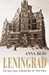 Leningrad: The Epic Siege of World Wa…