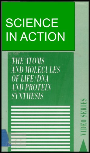 The Atoms and Molecules of Life/DNA and Protein Synthesis (Science in Action Series)