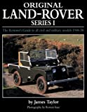 Original Land Rover Series 1: The Restorer's Guide to Civil & Military Models 1948-58