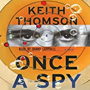 Once a Spy: A Novel   [Keith Thomson]