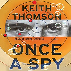 Once a Spy: A Novel | [Keith Thomson]