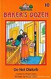 Do Not Disturb: (The Baker's Dozen Series) (The Baker's Dozen Series : No. 10)