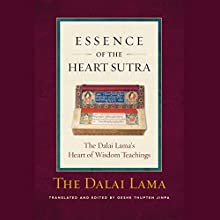 Essence of the Heart Sutra: The Dalai Lama's Heart of Wisdom Teachings | Livre audio Auteur(s) : Tenzin Gyatso the Fourteenth Dalai Lama, Geshe Thupten Jinpa - translator and editor Narrateur(s) : Gabra Zackman