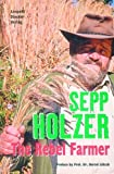 img - for Sepp Holzer: The Rebel Farmer by Sepp Holzer (2004-12-04) book / textbook / text book
