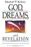 God, Dreams, and Revelation: A Christian Interpretation of Dreams (Revised and Expanded Edition) (0806625430) by Morton T. Kelsey