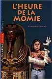 """Afficher """"L' heure de la momie"""""""