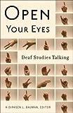 [ OPEN YOUR EYES: DEAF STUDIES TALKING[ OPEN YOUR EYES: DEAF STUDIES TALKING ] BY BAUMAN, H-DIRKSEN L. ( AUTHOR )DEC-01-2007 PAPERBACK ] BY Bauman, H-Dirksen L. ( Author ) Jan - 2008 [ Paperback ]
