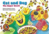img - for Cat and Dog: The Super Snack (Fun and Fantasy Series) book / textbook / text book
