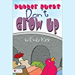 Rubber Ducks Don't Grow Up | Emily Kirk