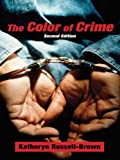 The Color of Crime (Critical America (New York University Hardcover))