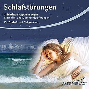 Schlafstörungen. 3-Schritte-Programm gegen Ein- und Durchschlafstörungen Hörbuch
